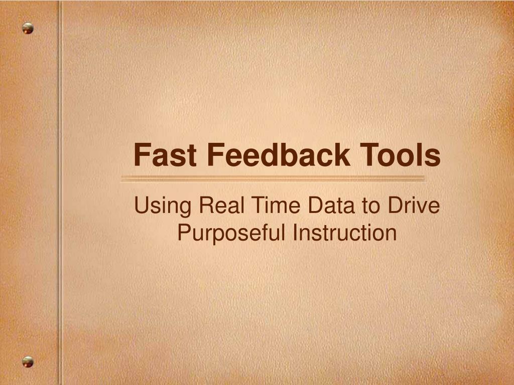 Fast Feedback Tools