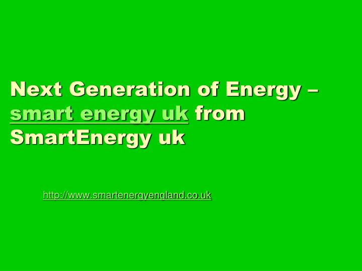 Next generation of energy smart energy uk from smartenergy uk