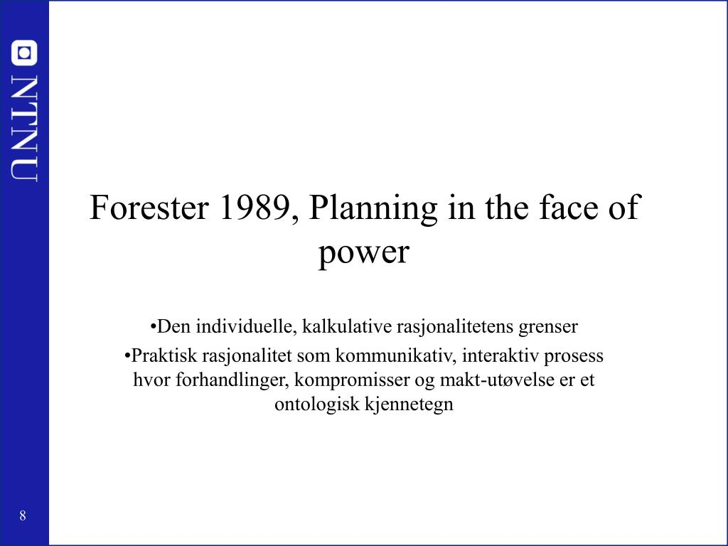 Forester 1989, Planning in the face of power