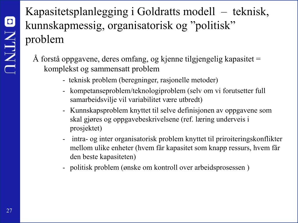 """Kapasitetsplanlegging i Goldratts modell  –  teknisk, kunnskapmessig, organisatorisk og """"politisk"""" problem"""