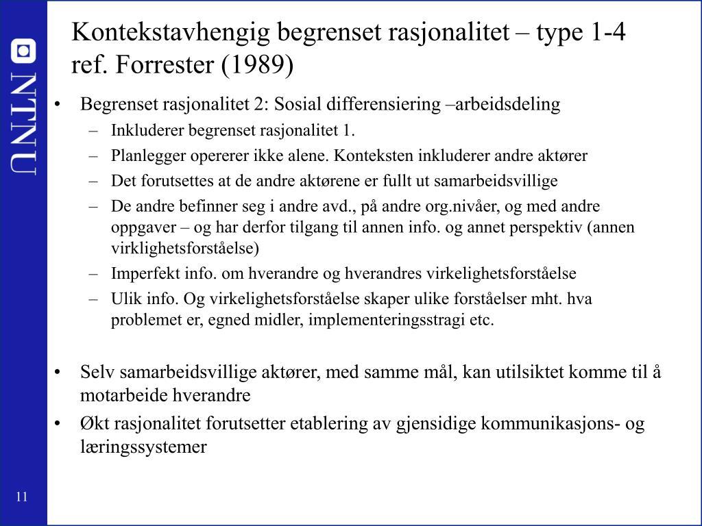 Kontekstavhengig begrenset rasjonalitet – type 1-4 ref. Forrester (1989)