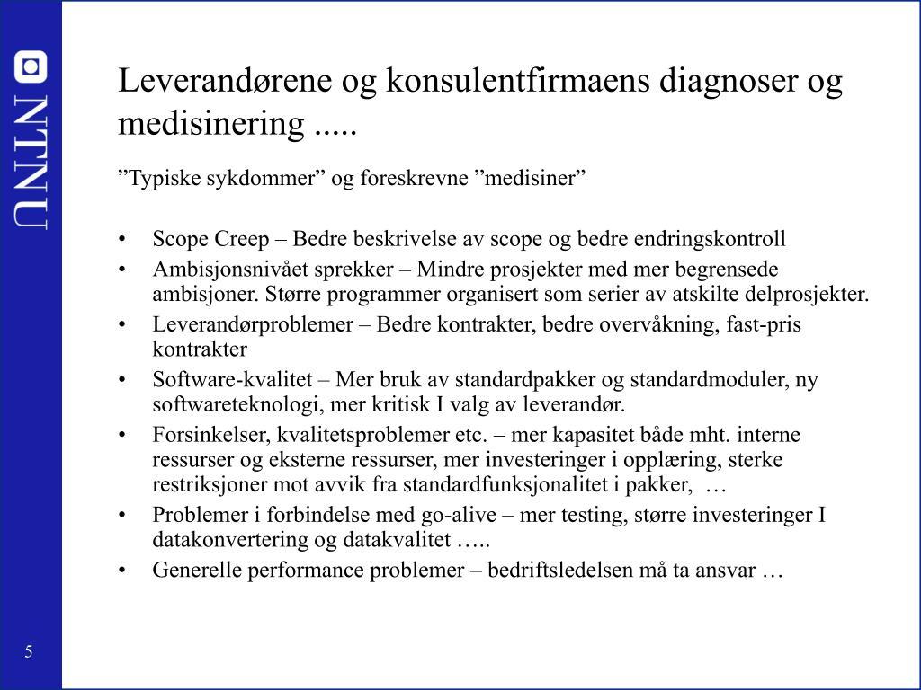 Leverandørene og konsulentfirmaens diagnoser og medisinering .....