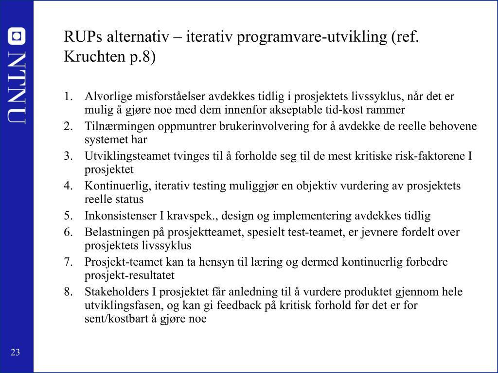 RUPs alternativ – iterativ programvare-utvikling (ref. Kruchten p.8)