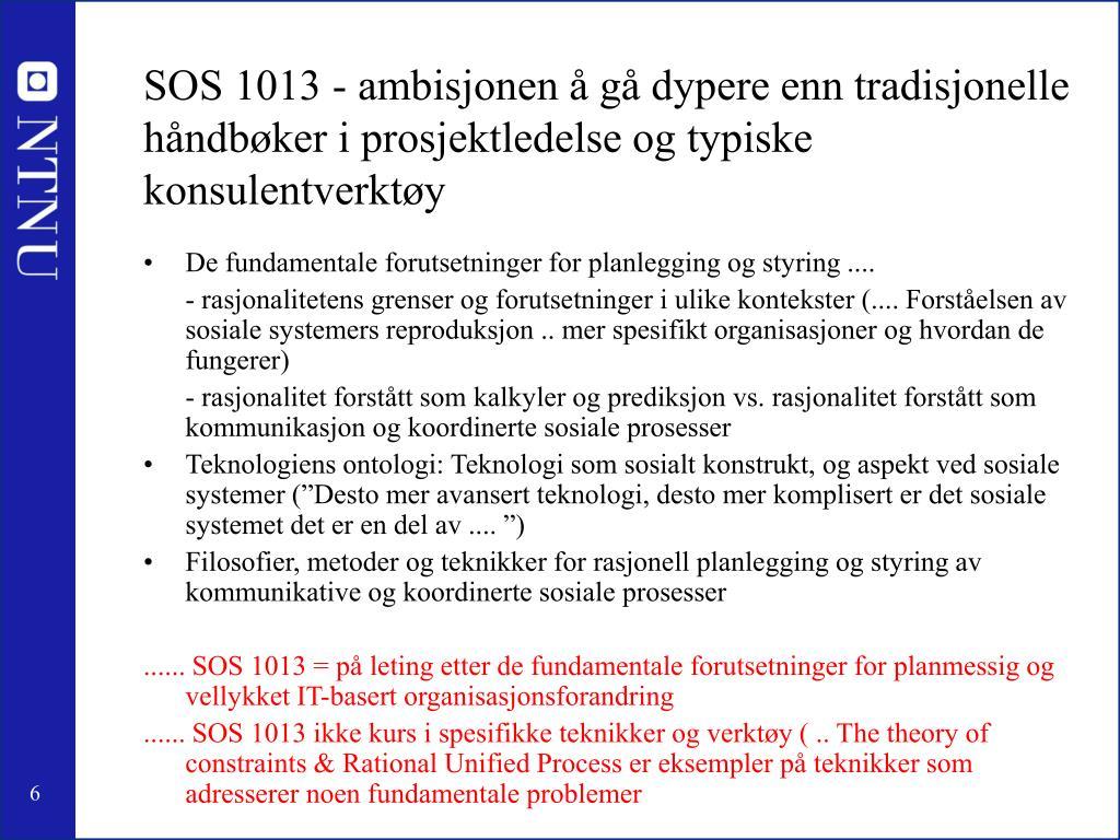 SOS 1013 - ambisjonen å gå dypere enn tradisjonelle håndbøker i prosjektledelse og typiske konsulentverktøy