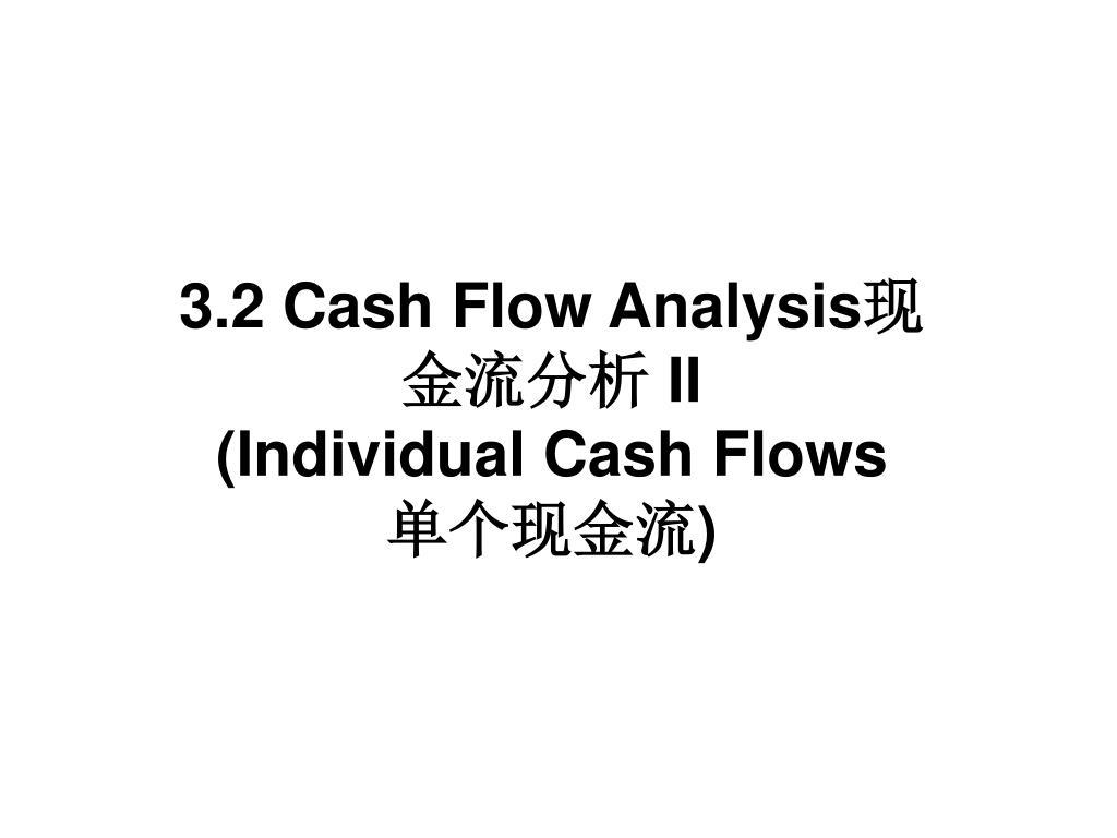 3.2 Cash Flow Analysis