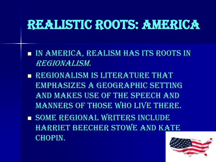 Realistic Roots: America