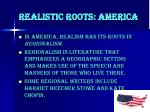 realistic roots america