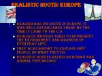 realistic roots europe