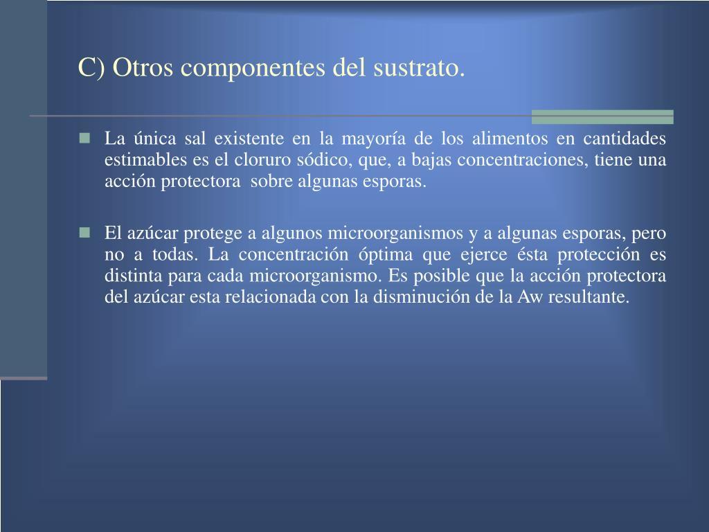 C) Otros componentes del sustrato.
