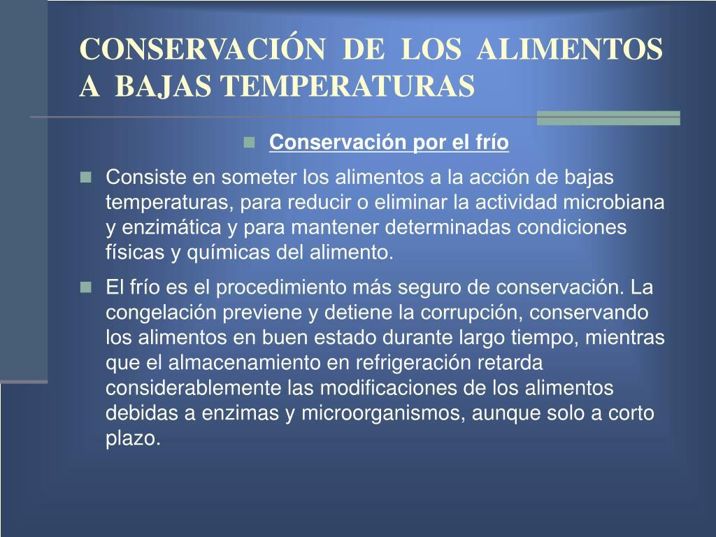 CONSERVACIÓN  DE  LOS  ALIMENTOS  A  BAJAS TEMPERATURAS