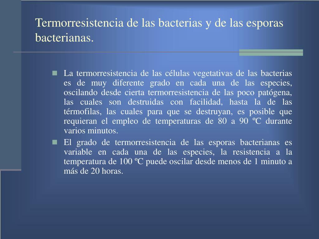 Termorresistencia de las bacterias y de las esporas bacterianas.