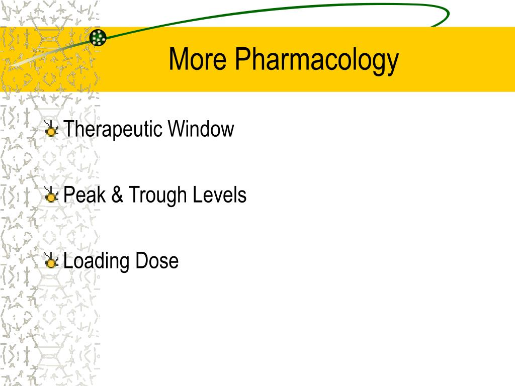 More Pharmacology