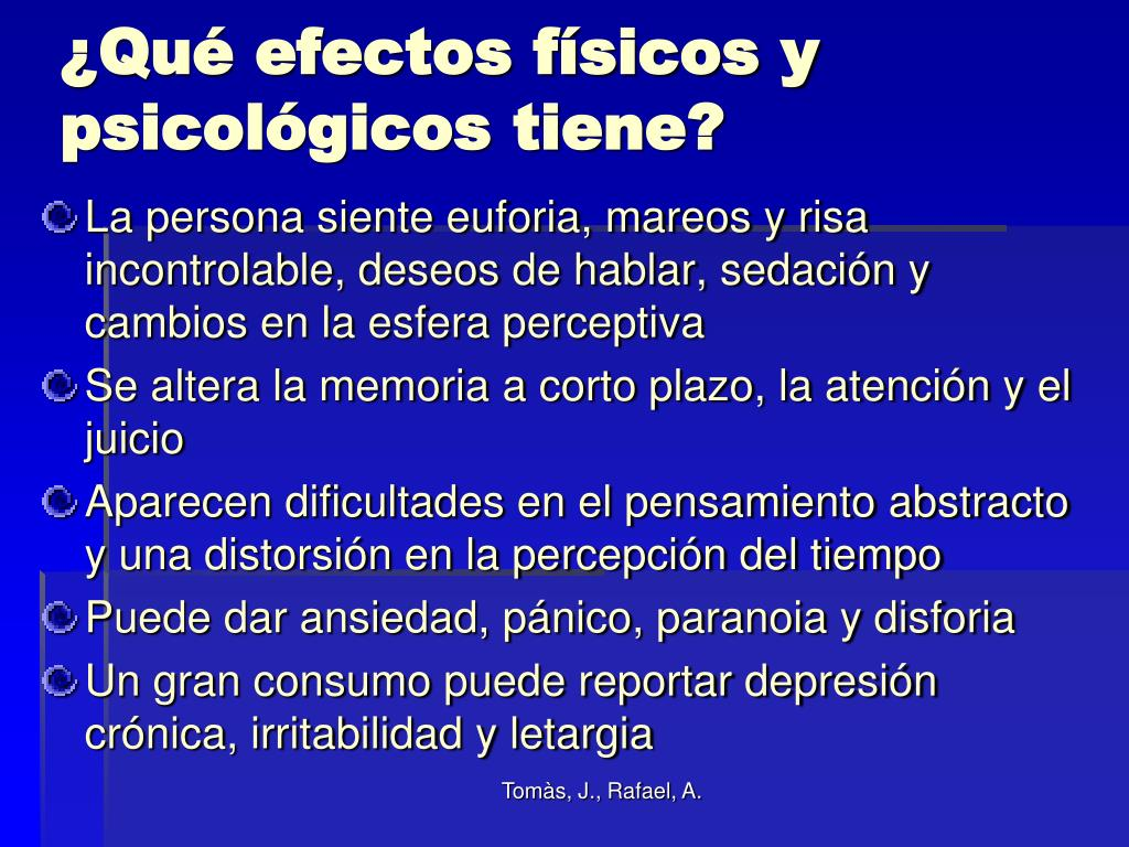 ¿Qué efectos físicos y psicológicos tiene?