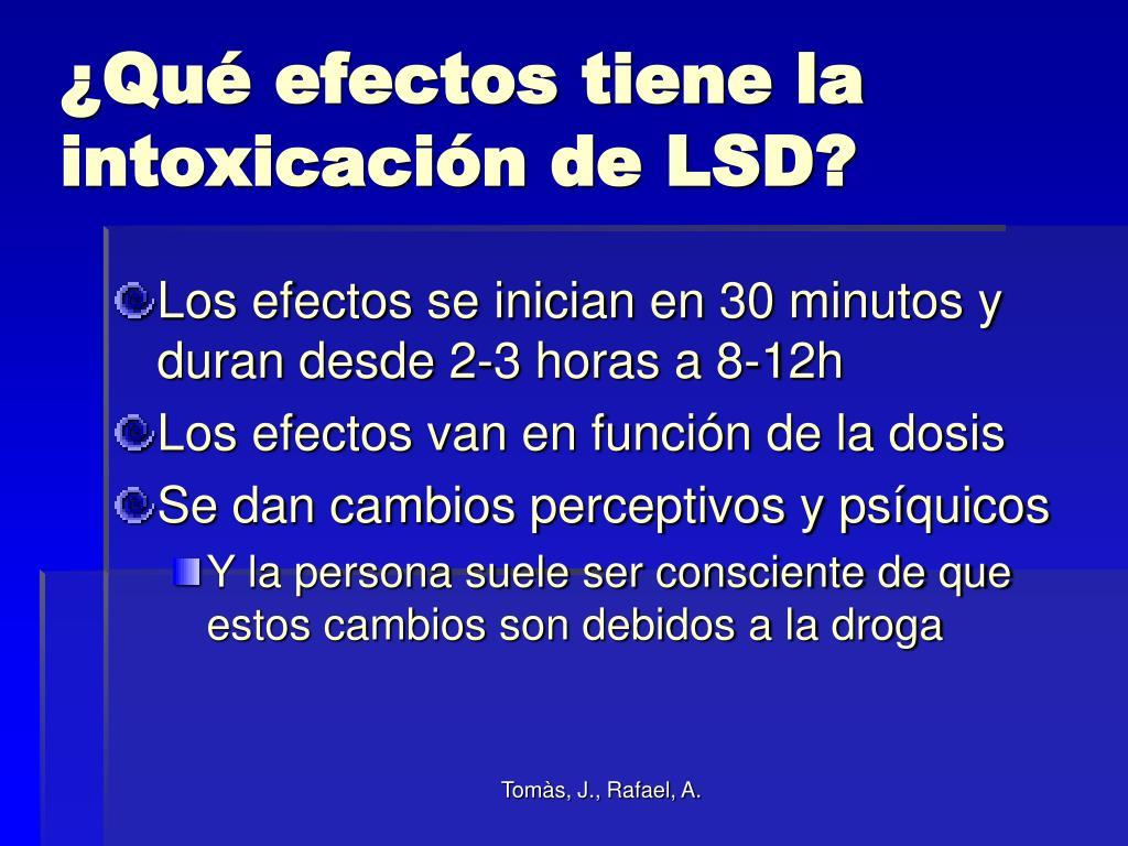 ¿Qué efectos tiene la intoxicación de LSD?