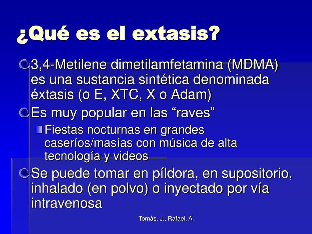 ¿Qué es el extasis?