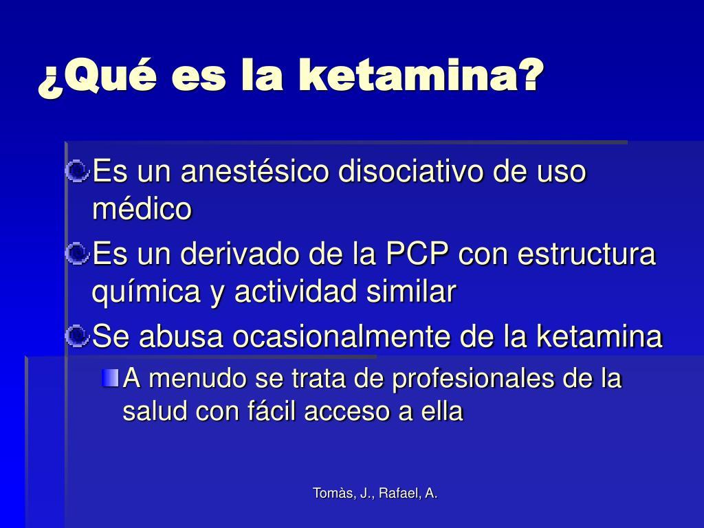 ¿Qué es la ketamina?