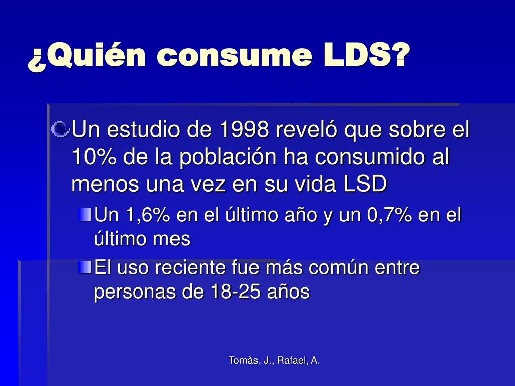 ¿Quién consume LDS?