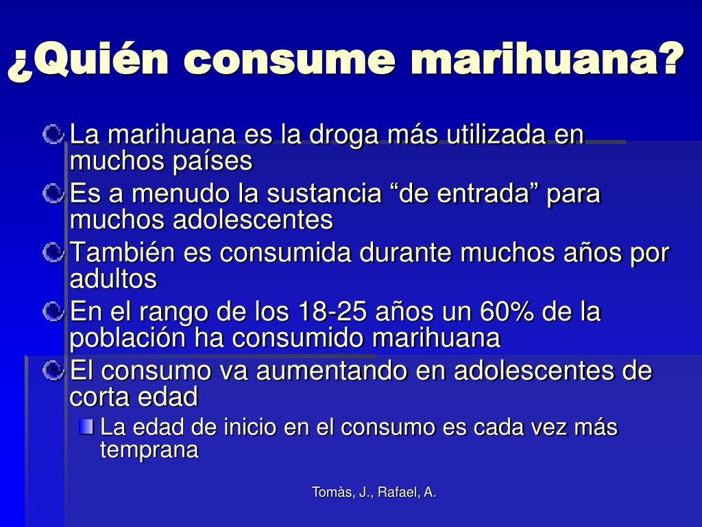 ¿Quién consume marihuana?