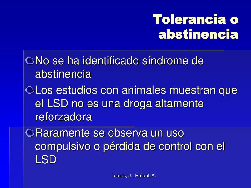 Tolerancia o abstinencia
