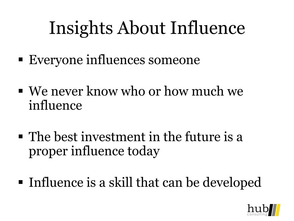 Insights About Influence
