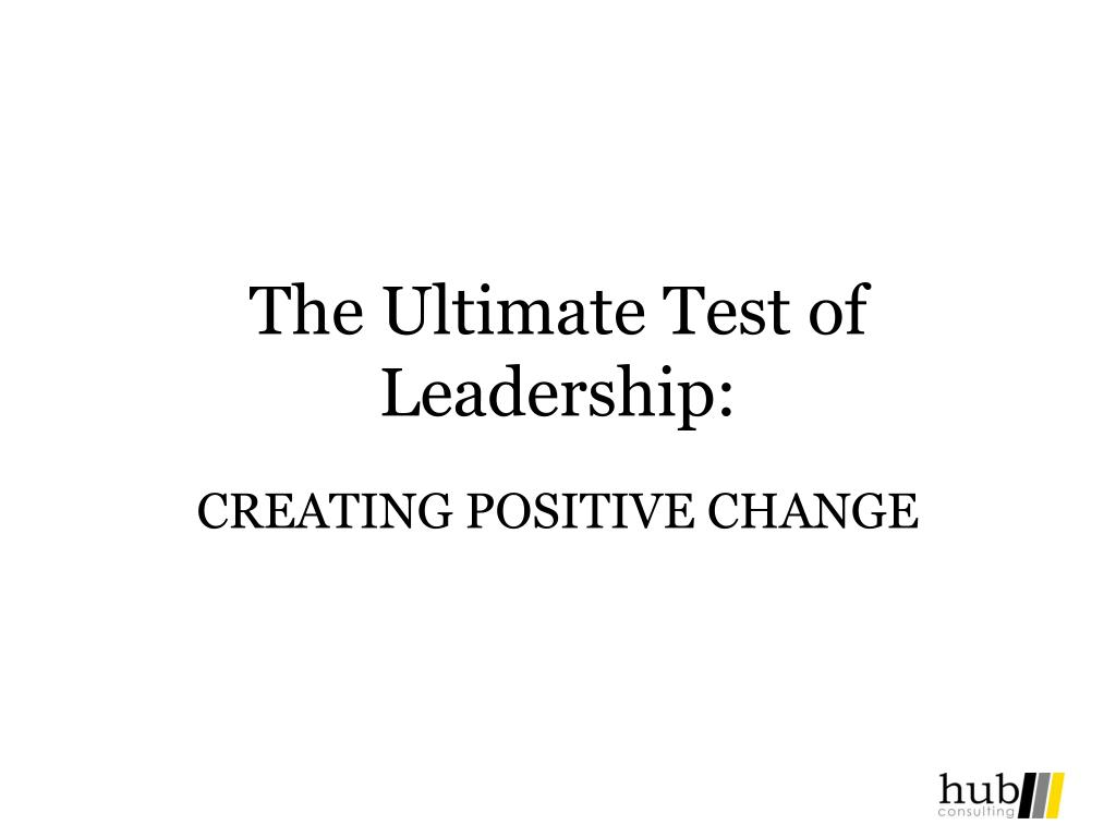 The Ultimate Test of Leadership: