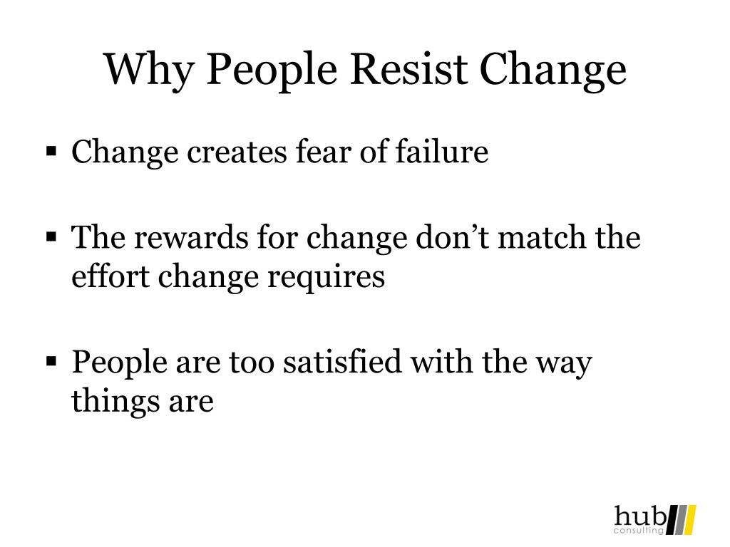 Why People Resist Change