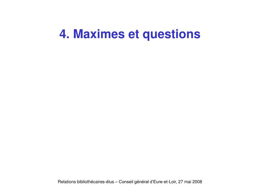 4. Maximes et questions