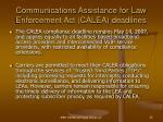 communications assistance for law enforcement act calea deadlines