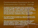 communications assistance for law enforcement act calea exempt