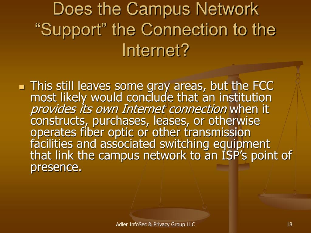 "Does the Campus Network ""Support"" the Connection to the Internet?"