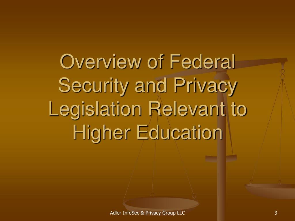 Overview of Federal Security and Privacy Legislation Relevant to Higher Education