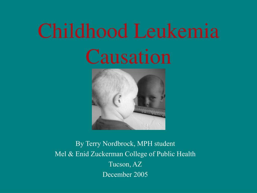 Childhood Leukemia Causation