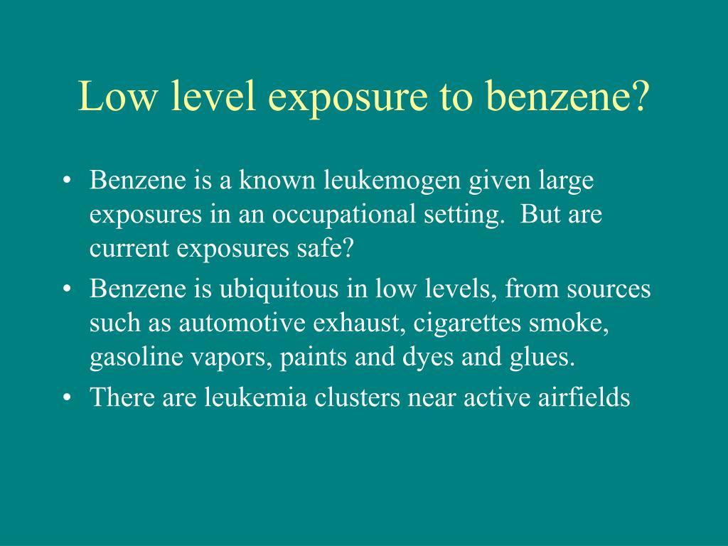 Low level exposure to benzene?