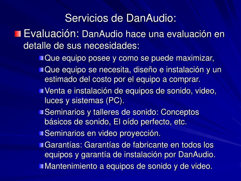 Servicios de DanAudio:
