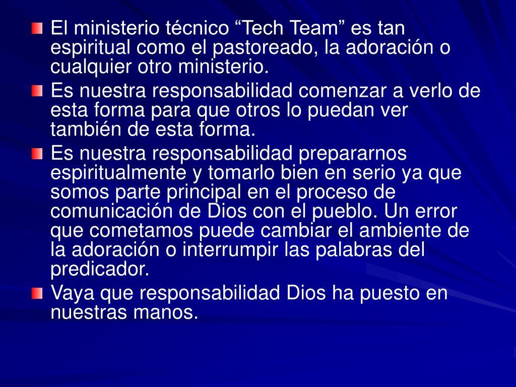 """El ministerio técnico """"Tech Team"""" es tan espiritual como el pastoreado, la adoración o cualquier otro ministerio."""