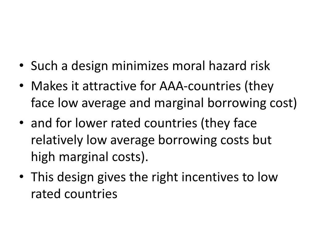 Such a design minimizes moral hazard risk