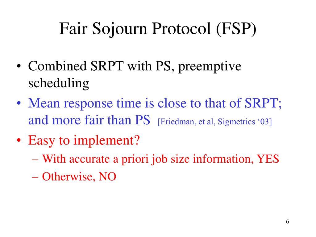 Fair Sojourn Protocol (FSP)