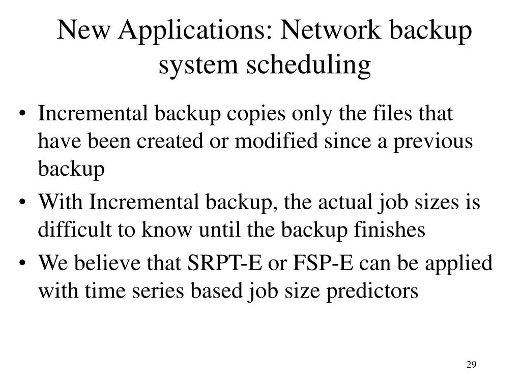 New Applications: Network backup system scheduling