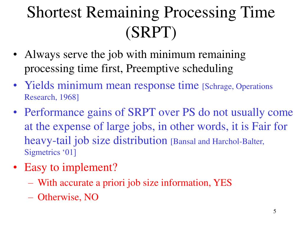 Shortest Remaining Processing Time (SRPT)