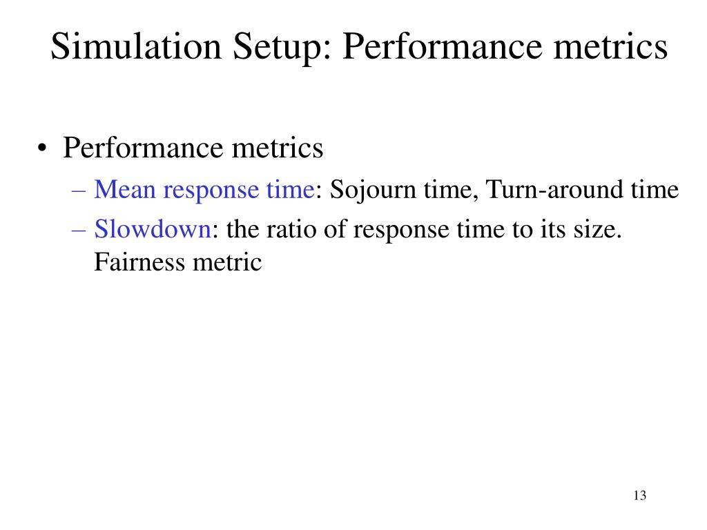 Simulation Setup: Performance metrics