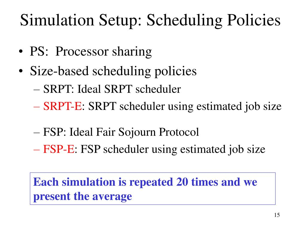 Simulation Setup: Scheduling Policies