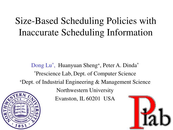 Size based scheduling policies with inaccurate scheduling information l.jpg