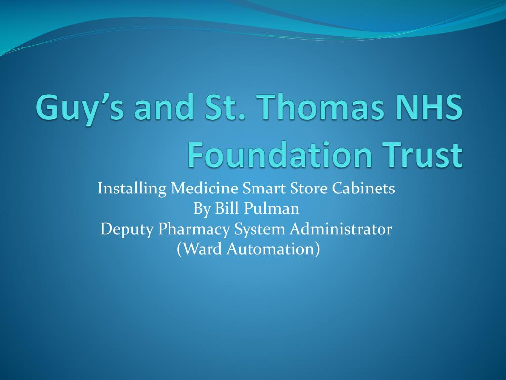 Ppt Guy S And St Thomas Nhs Foundation Trust