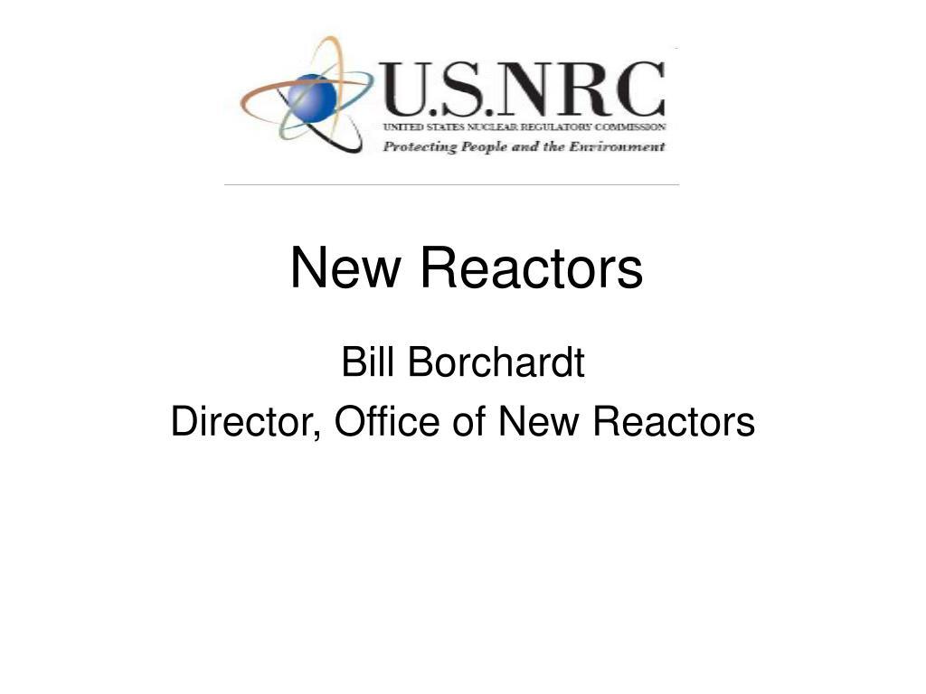 New Reactors