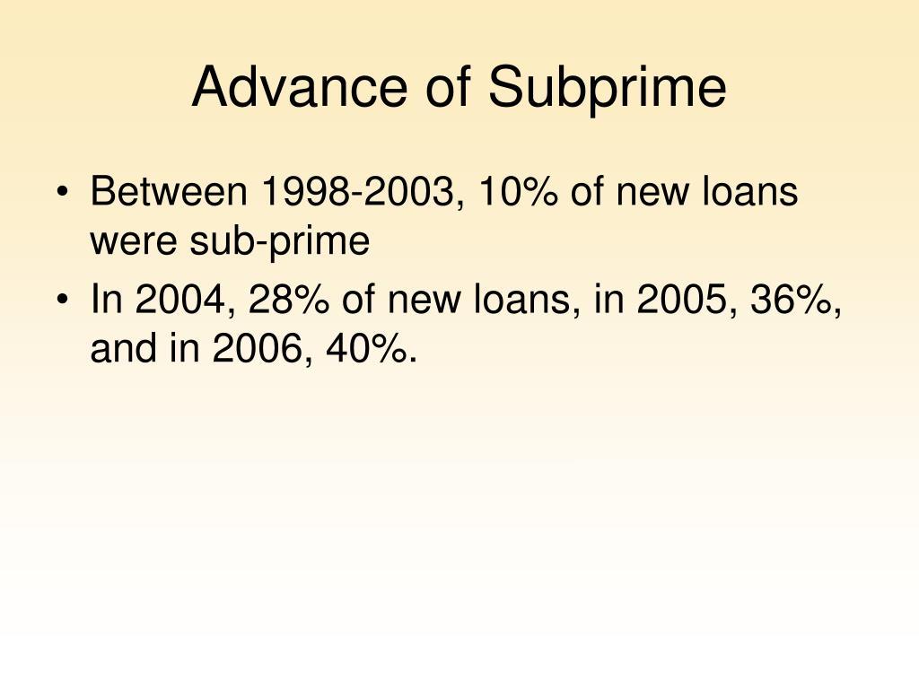 Advance of Subprime