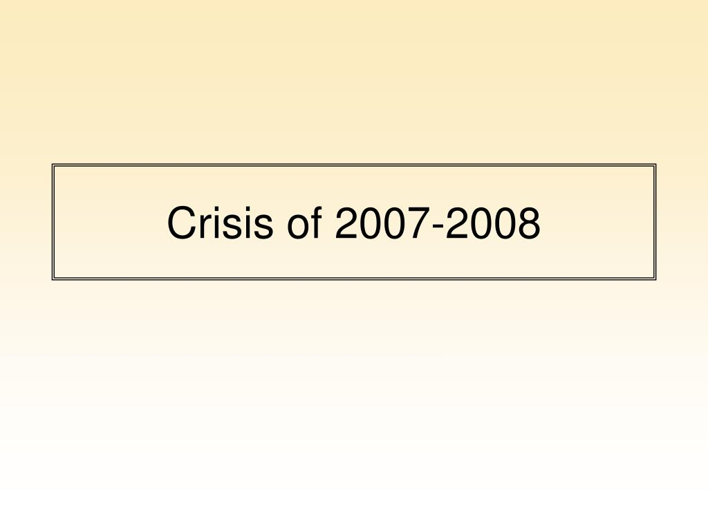 crisis of 2007 2008