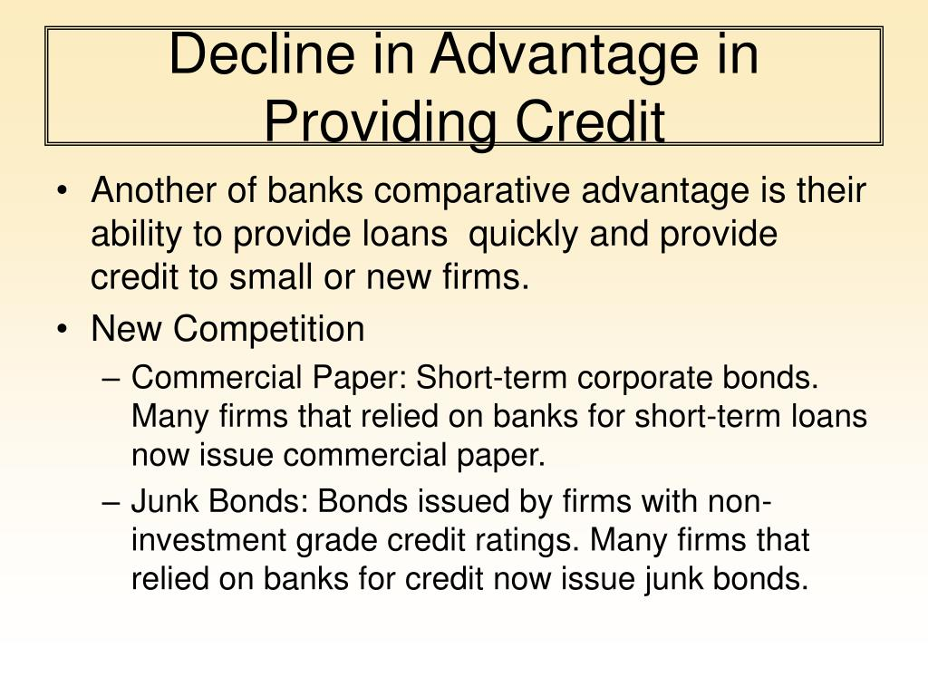 Decline in Advantage in Providing Credit