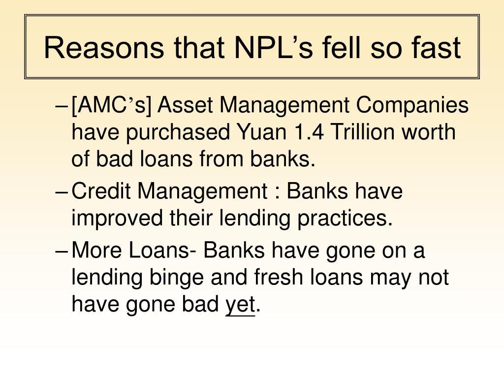 Reasons that NPL's fell so fast