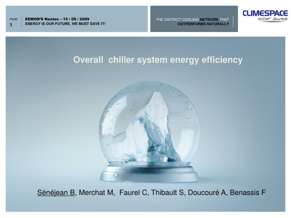 Overall  chiller system energy efficiency