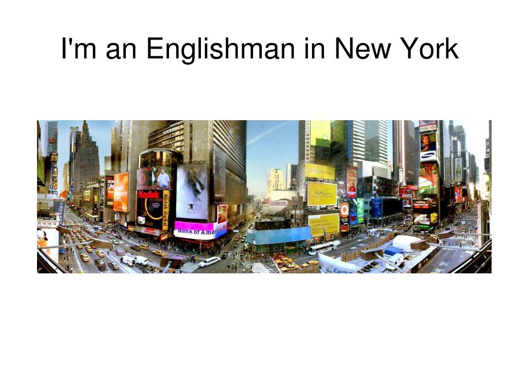 I'm an Englishman in New York